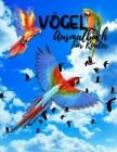 Vögel Malbuch für Kinder: Perfekte Vögel Buch für Teens, Jungen, Mädchen und Kinder. Das beste Vogel-Malbuch für Kinder und Kleinkinder, die es Cover Image