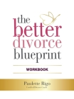 The Better Divorce Blueprint Workbook Cover Image
