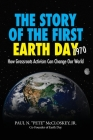 The Story Of The First Earth Day 1970: How Grassroots Activism Can Change Our World Cover Image