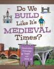 Do We Build Like It's Medieval Times?: Construction Technology Then and Now Cover Image