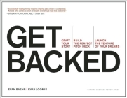 Get Backed: Craft Your Story, Build the Perfect Pitch Deck, and Launch the Venture of Your Dreams Cover Image
