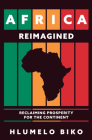 Africa Reimagined: Reclaiming Prosperity for the Continent Cover Image