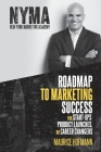 Roadmap to Marketing Success for Start-ups, Product Launches, or Career Changers Cover Image