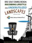 Disc Golf Course Design: Inscribing Lifestyle into Underutilized Landscapes Cover Image