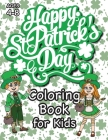 St. Patrick's Day Coloring Book for Kids: (Ages 4-8) With Unique Coloring Pages! (St. Patrick's Day Gift for Kids) Cover Image