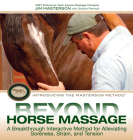 Beyond Horse Massage: A Breakthrough Interactive Method for Alleviating Soreness, Strain, and Tension Cover Image