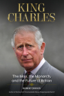 King Charles: The Man, the Monarch, and the Future of Britain Cover Image