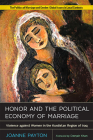 Honor and the Political Economy of Marriage: Violence against Women in the Kurdistan Region of Iraq (Politics of Marriage and Gender: Global Issues in Local Contexts) Cover Image