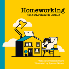 Homeworking: The Ultimate Guide Cover Image
