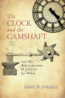 The Clock and the Camshaft: And Other Medieval Inventions We Still Can't Live Without Cover Image