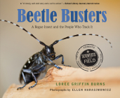 Beetle Busters: A Rogue Insect and the People Who Track It (Scientists in the Field Series) Cover Image