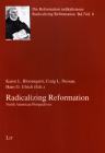 Radicalizing Reformation: North American Perspectives (Radicalizing Reformation / Die Reformation radikalisieren #6) Cover Image
