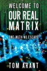 Welcome to Our Real Matrix: One With No Escape Cover Image