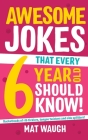 Awesome Jokes That Every 6 Year Old Should Know! Cover Image