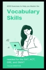 4200 Exercises to Help You Master the Vocabulary Skills needed for the SAT, ACT, GRE, and GMAT Cover Image