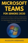 Microsoft Teams for Seniors 2020: A Dummy to Expert Guide to Collaboration and Communication with Microsoft Teams for Web-Based Meetings, Online Learn Cover Image