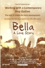Working With a Contemporary Step Outline. The tool of choice for story development: Includes the full step outline for the film story: Bella Cover Image