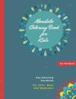 Mandala Coloring Book for Kids: Mandala Coloring Book: A Kids Coloring Book with Fun, Easy, and Relaxing Mandalas for Boys, Girls, and Beginners Cover Image