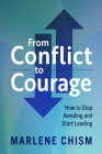 From Conflict to Courage: How to Stop Avoiding and Start Leading Cover Image