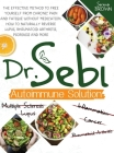Dr. Sebi Autoimmune Solution: Dr. Sebi's Method to Free Yourself From Chronic Pain and Fatigue Without Medication. How to Naturally Reverse Lupus, R Cover Image