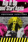 Rip It Up and Start Again: Postpunk 1978-1984 Cover Image