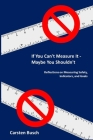 If You Can't Measure It... Maybe You Shouldn't: Reflections on Measuring Safety, Indicators, and Goals Cover Image