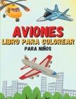 Aviones Libro para Colorear: Para Niños de 4 a 8 años - 50 Dibujos de la Aviación - Idea del Regalo Cover Image