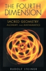 The Fourth Dimension: Sacred Geometry, Alchemy, and Mathematics (Cw 324a) Cover Image