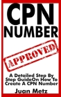 Cpn Number: A Detailed Step By Step Guide On How To Create A CPN Number (CPN Numbers are legal) Cover Image