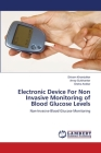 Electronic Device For Non Invasive Monitoring of Blood Glucose Levels Cover Image