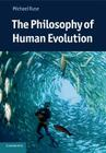 The Philosophy of Human Evolution (Cambridge Introductions to Philosophy and Biology) Cover Image