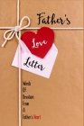 Father's Love Letter: Words Of Devotion From A Father's Heart: Being A Father Cover Image