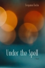 Under the Spell: A Novel Cover Image