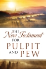 The New Testament For Pulpit and Pew Cover Image