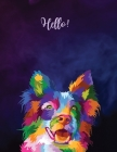 Hello!: College Ruled Paper with a BW dog illustrations on each page, 8.5 x 11- 150 Pages, Perfect for School, Office and Home Cover Image