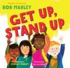 Get Up, Stand Up: (Preschool Music Book, Multicultural Books for Kids, Diversity Books for Toddlers, Bob Marley Children's Books) Cover Image