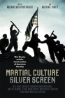 Martial Culture, Silver Screen: War Movies and the Construction of American Identity Cover Image