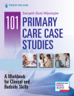 101 Primary Care Case Studies: A Workbook for Clinical and Bedside Skills Cover Image