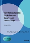 How the Social Sciences Think about the World's Social: Outline of a Critique (Beyond the Social Sciences) Cover Image