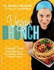 Vegan Brunch: Homestyle Recipes Worth Waking Up For -- From Asparagus Omelets to Pumpkin Pancakes Cover Image