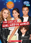 The Cast of Girl Meets World (Real Bios) (Library Edition) Cover Image