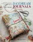 Daydream Journals: Memories, ideas and inspiration in stitch, cloth & thread Cover Image
