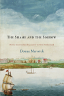The Shame and the Sorrow: Dutch-Amerindian Encounters in New Netherland (Early American Studies) Cover Image