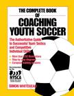 The Complete Book of Coaching Youth Soccer Cover Image