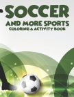 Soccer And More Sports Coloring & Activity Book: Sports Illustrations And Designs To Color And Trace, Coloring Pages With Word Search Puzzles Cover Image