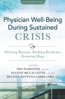 Physician Well-Being During Sustained Crisis: Defusing Burnout, Building Resilience, Restoring Hope Cover Image