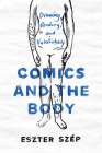 Comics and the Body: Drawing, Reading, and Vulnerability (Studies in Comics and Cartoons ) Cover Image