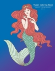 Tween Coloring Book: Mermaid & Ocean Designs: Colouring Book for Teenagers, Young Adults, Boys, Girls, Ages 9-12, 13-16, Cute Arts & Craft Cover Image