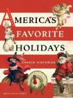 America's Favorite Holidays: Candid Histories Cover Image