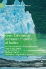 Green Criminology and Green Theories of Justice: An Introduction to a Political Economic View of Eco-Justice (Palgrave Studies in Green Criminology) Cover Image